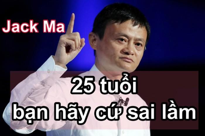 Lời khuyên của tỷ phú Jack Ma khi bạn 25 tuổi